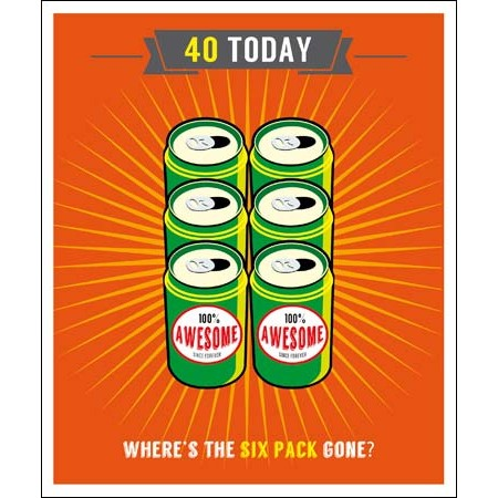 40 jaar - grote verjaardagskaart - 40 today - where is the six pack gone