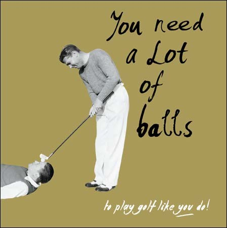 woodmansterne verjaardagskaart - you need a lot of balls - golf