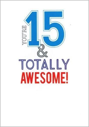 verjaardagskaart 15 jaar 15 jaar   verjaardagskaart   you re 15 & totally awesome! | Muller  verjaardagskaart 15 jaar