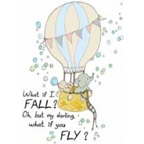 wenskaart mouse & pen - what if i fall.. oh, but my darling, what if you fly