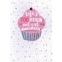 wenskaart hello you - life is too short to not eat the cupcake