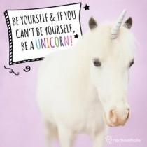 verjaardagskaart rachael hale - be yourself & if you can not be yourself be a unicorn!