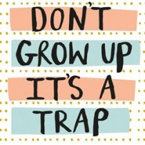 wenskaart caroline gardner - do not grow up it is a trap
