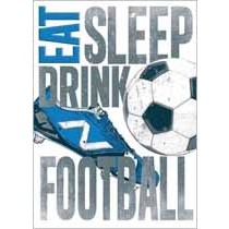 verjaardagskaart - eat sleep drink football - voetbal