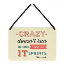 hang-ups! - tinnen bordje met quote - crazy does not run in our family it sprints