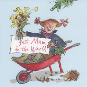 moederdagkaart quentin blake - best mum in the world - meisje in kruiwagen