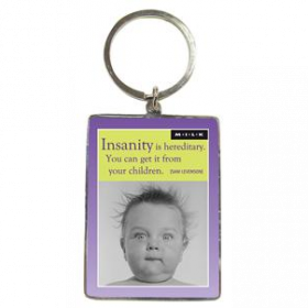 Sleutelhanger M.I.L.K.: Insanity is hereditary. You can get it from your children.