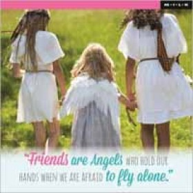 Friends are angels who hold our hands when we are afraid to fly alone (M.I.L.K.)