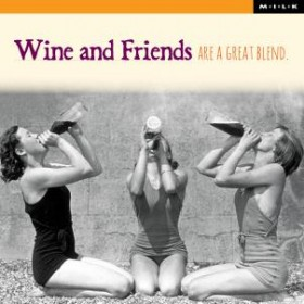 Wine and friends are a great blend. -  M.I.L.K.