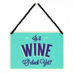 hang-ups! - tinnen bordje met quote - is it wine o'clock yet