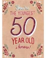 50 jaar - verjaardagskaart inspired - You are the youngest 50 year old I know!