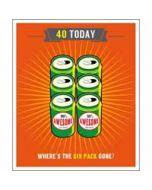 40 jaar - grote verjaardagskaart - 40 today - where is the six pack gone