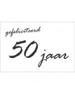 50 jaar - felicitatiekaart - gefeliciteerd - zwart-wit