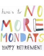 wenskaart pensioen caroline gardner - here is to no more mondays happy retirement