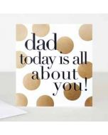 vaderdagkaart caroline gardner - dad today is all about you!