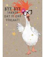 grote afscheidskaart A4 - bye bye jammer dat je ons verlaat! - eend