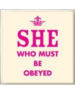 koelkastmagneet - she who must be obeyed