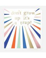 wenskaart caroline gardner - don't grow up it's a trap!