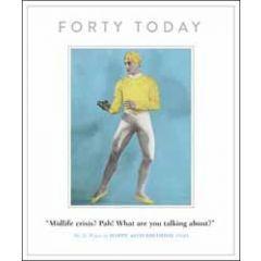 40 jaar grote verjaardagskaart - forty today - midlife crisis