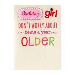 verjaardagskaart - birthday girl don t worry about being a year older