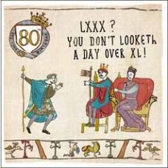 80 jaar - verjaardagskaart woodmansterne - LXXX you do not looketh a day over XL