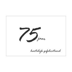 75 jaar - felicitatiekaart - hartelijk gefeliciteerd - zwart-wit