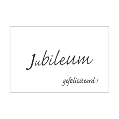 wenskaart - jubileum gefeliciteerd - zwart-wit
