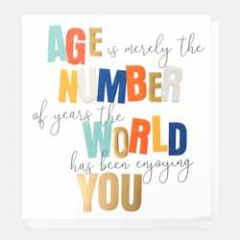 wenskaart caroline gardner - age is merely the number of years the world has been enjoying you