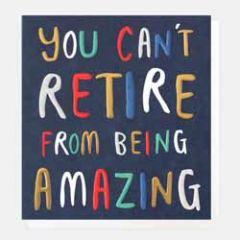wenskaart caroline gardner - you can't retire from being amazing