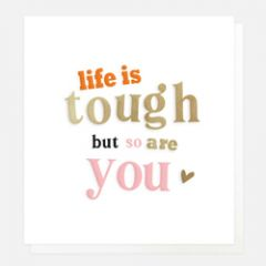 wenskaart caroline gardner - life is tough but so are you