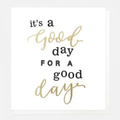 wenskaart caroline gardner - it's a good day for a good day