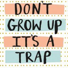 wenskaart caroline gardner - do not grow up it is a trap