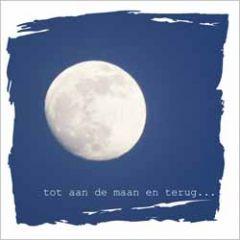 wenskaart - tot aan de maan en terug...