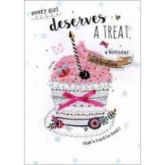 verjaardagskaart - every girl deserves a treat, a birthday celebration that s hard to beat!