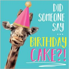 verjaardagskaart rapture - did someone say birthday cake - giraffe