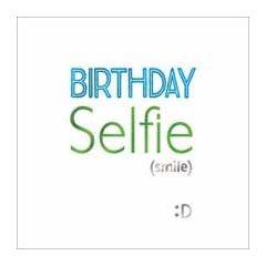verjaardagskaart mas tag - birthday selfie smile :D