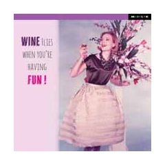 wenskaart  M.I.L.K. - wine flies when you are having fun!