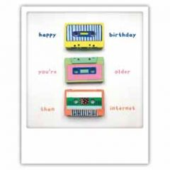 ansichtkaart instagram pickmotion - happy birthday you re older than internet - cassettebandjes