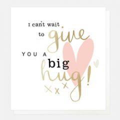wenskaart caroline gardner - i can't wait to give you a big hug!