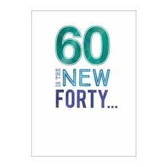 60 jaar - verjaardagskaart - 60 is the new forty...
