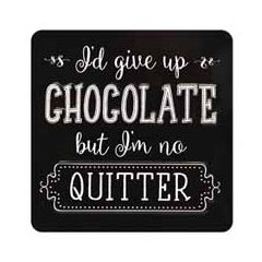 tinnen magneet met quote - I'd give up chocolate but I'm no quitter