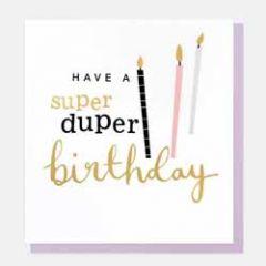 verjaardagskaart caroline gardner - have a super duper birthday