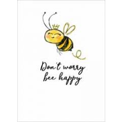 wenskaart - don t worry bee happy
