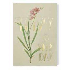luxe wenskaart - today is your day - bloem