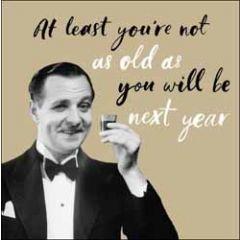 verjaardagskaart woodmansterne - at least you're not as old a you will be next year