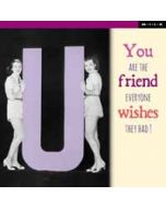 you are the friend everyone wishes they had! - M.I.L.K.