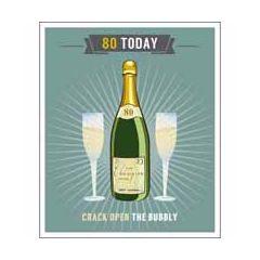 80 jaar - grote verjaardagskaart - 80 today - crack open the bubbly
