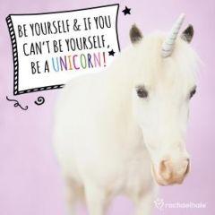 verjaardagskaart rachael hale - be yourself & if you can not be yourself be a unicorn!