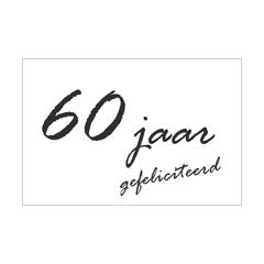 60 jaar - felicitatiekaart - gefeliciteerd - zwart-wit