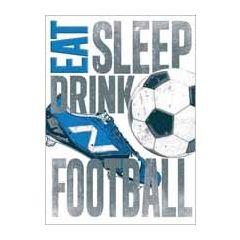 verjaardagskaart - eat sleep drink football - voetbal